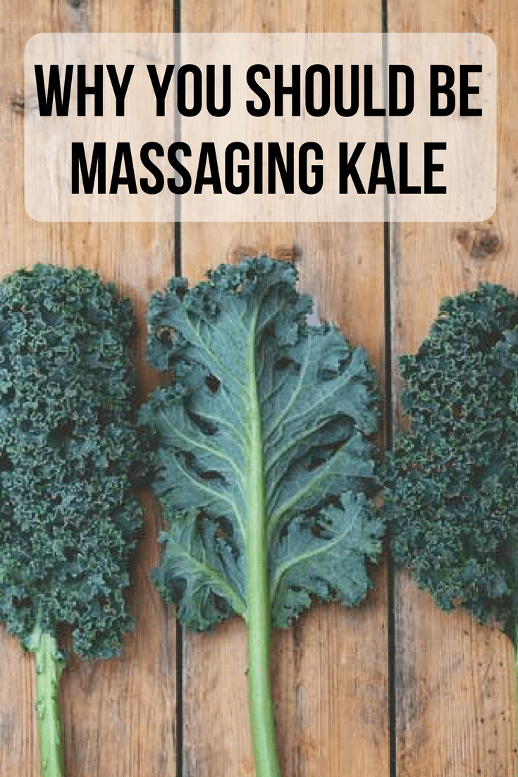 Why You Should Be Massaging Kale | RDelicious Kitc