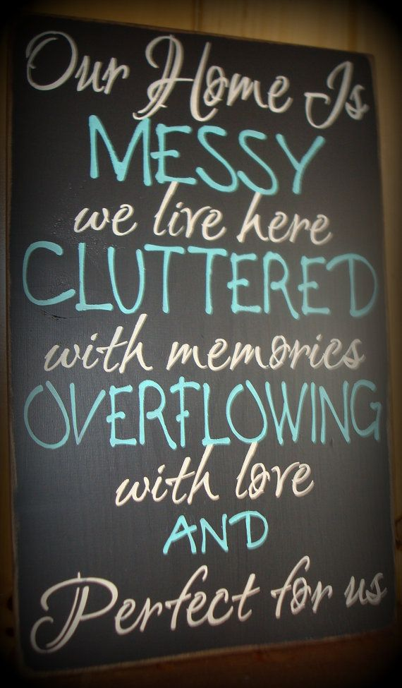 this house is messy we live here cluttered with memories rh pinterest com