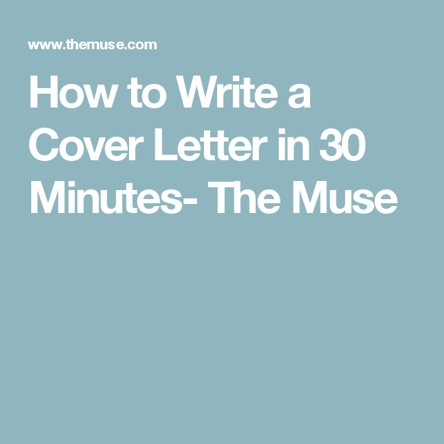 How To Write A Cover Letter In  Minutes The Muse  Career Stuff
