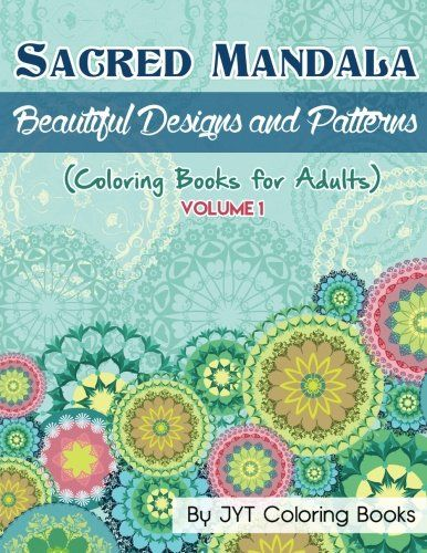 Sacred Mandala Beautiful Designs And Patterns Coloring Books For Adults Volume 1 You Can Get More Details By Clicking