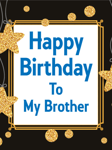 Golden Star Happy Birthday Card For Brother Quotes Birthday
