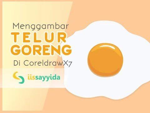 Tutorial Cara Menggambar Telur Goreng Di Corel Draw X7 Http Iissayyida Blogspot Co Id 2016 04 Menggambar Telur Goreng T Cara Menggambar Gambar Telur Goreng