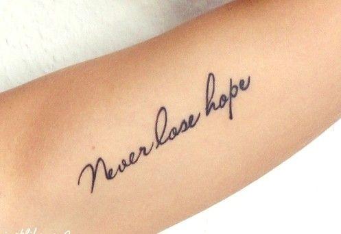 Never Lose Hope Tattoo Tattoos Pomysły Na Tatuaż Mini