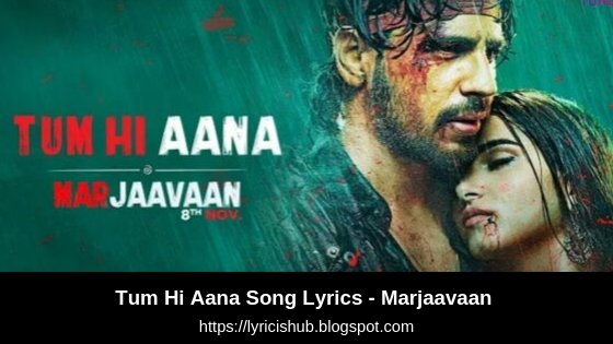 Tum Hi Aana Song Lyrics Marjaavaan Riteish D Sidharth M Tara S