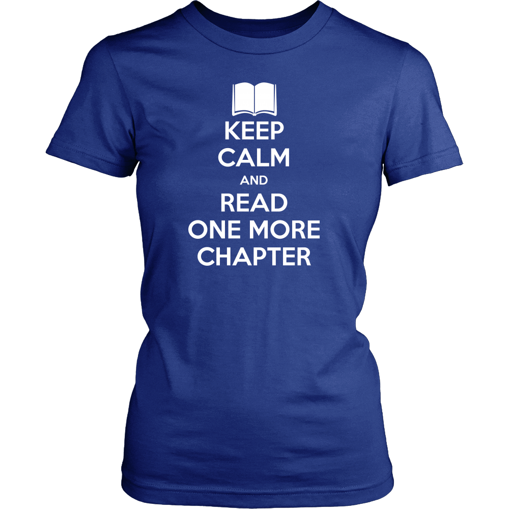 Keep Calm and Read One More Chapter T-Shirt - District Womens Shirt / Royal Blue / 2XL