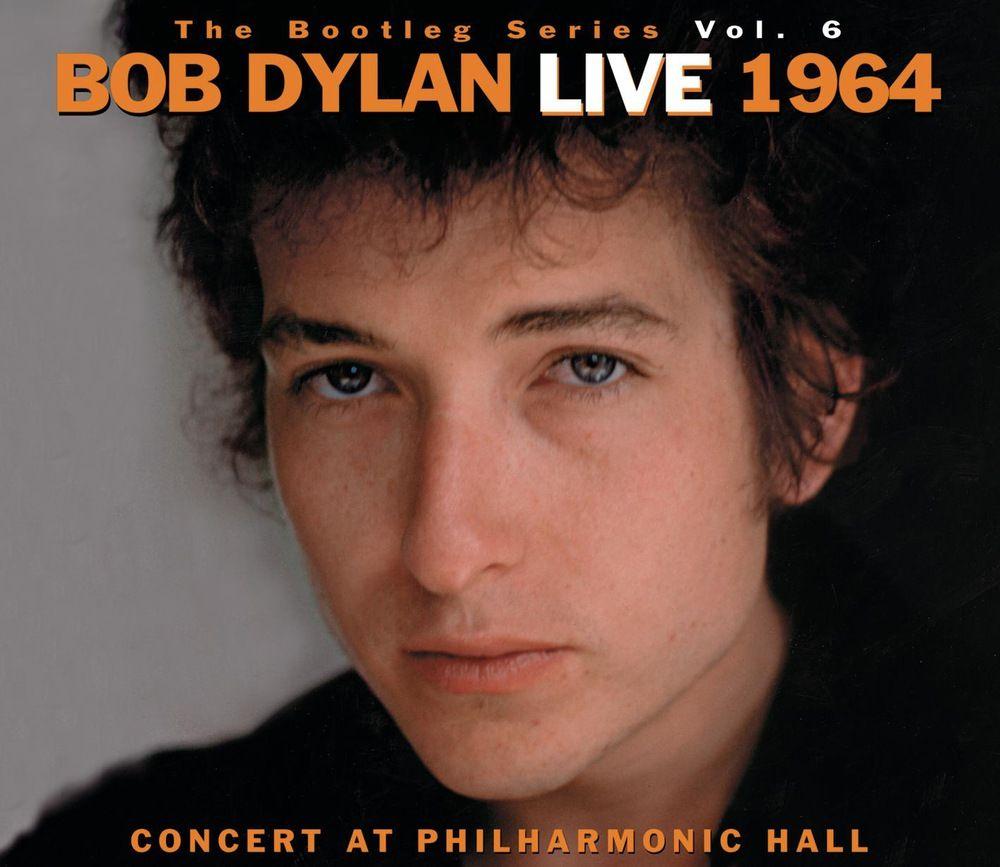 Bob Dylan The Bootleg Series Vol 6 Bob Dylan Live 1964 Concert At Philharmonic Hall Bob Dylan Live Bob Dylan Dylan