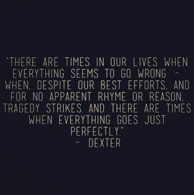This Makes Me Happy Dexter Quotes Dexter Morgan Quotes Dexter Morgan