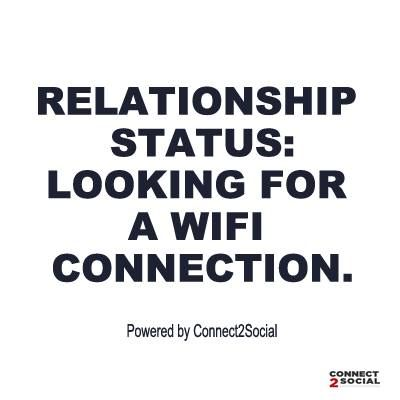 RELATIONSHIP STATUS:  Looking For a WiFi Connection. ‪#‎Connect2social‬ ‪#‎singapore‬ ‪#‎wifi‬ ‪#‎growyourbusiness‬ ‪#‎WiFisecurity‬ ‪#‎WiFimarketing‬ Contact us.. +65 8421 1840