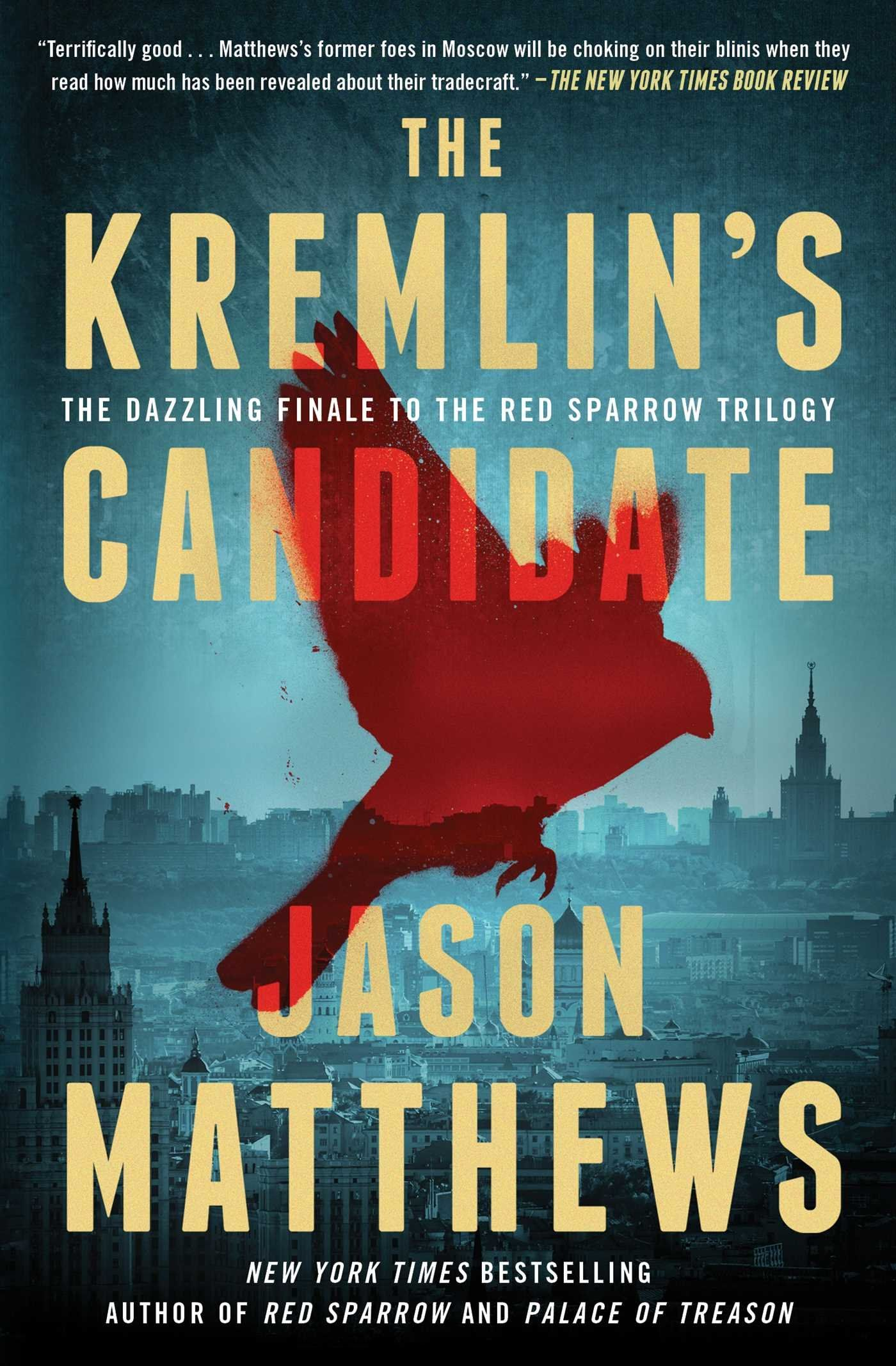 The Kremlin's Candidate: A Novel (The Red Sparrow Trilogy) Paperback –  August 7, 2018,#Red, #Sparrow, #Kremlin,… | Jason matthews, Red sparrow,  Books to read online