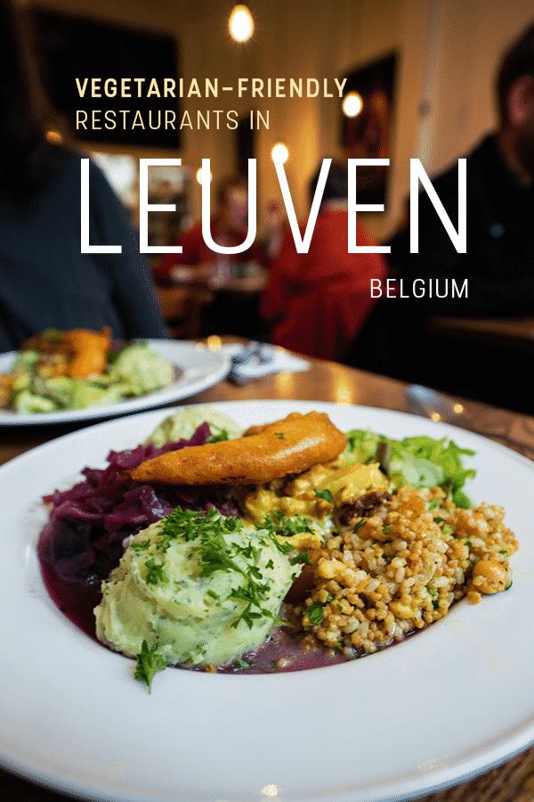 Legit Tasty Vegetarian And Vegan Restaurants In Leuven In 2020 Vegetarian Vegetarian Friendly Restaurants Vegetarian Recipes