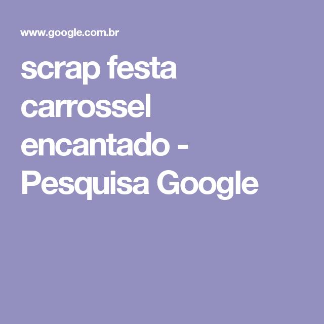 scrap festa carrossel encantado - Pesquisa Google