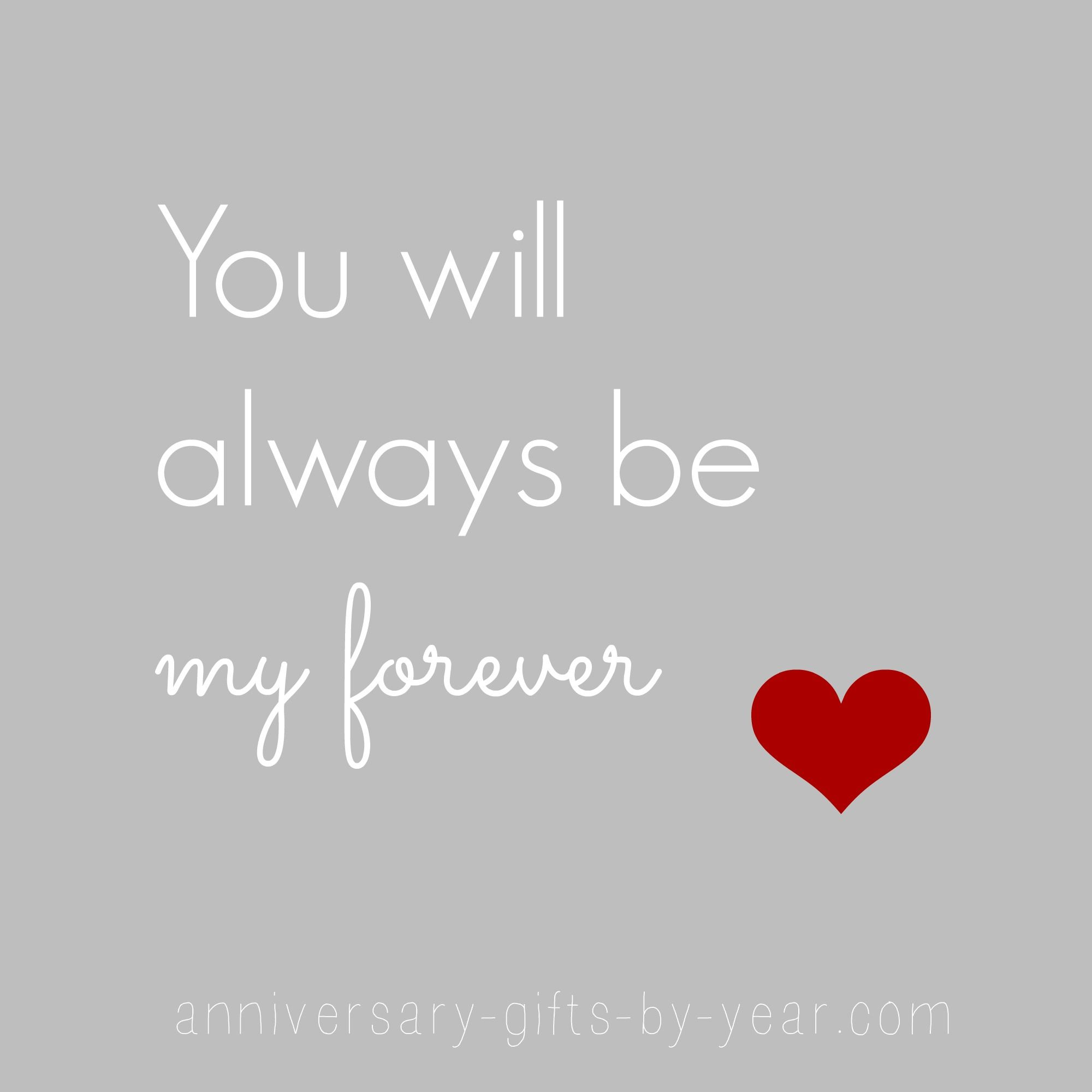 Anniversary quotes You will always be my forever A really sweet love quote