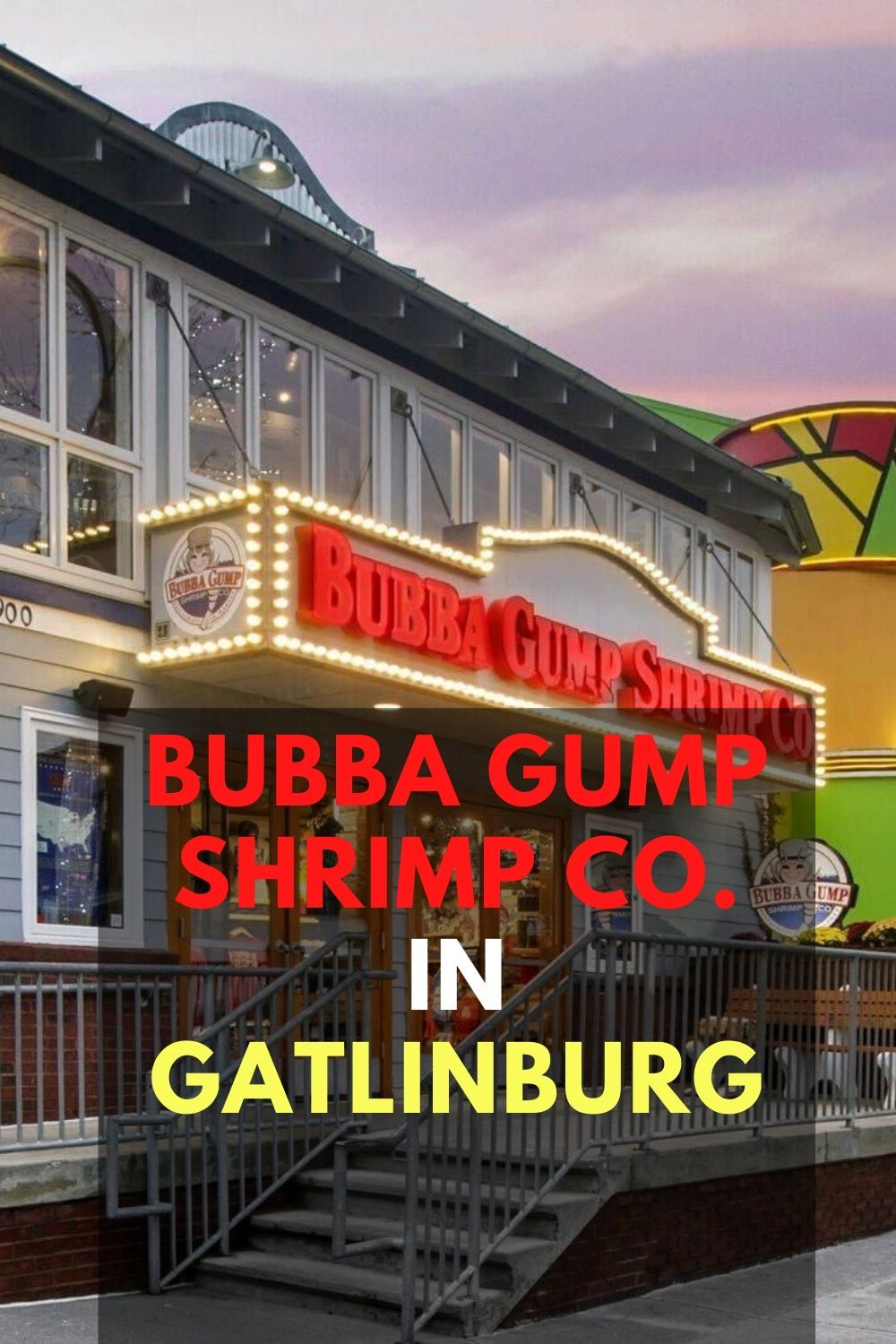 Bubba Gump Shrimp Co In Gatlinburg In 2020 Bubba Gump Shrimp Gatlinburg Gatlinburg Restaurants