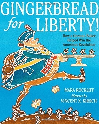42. Gingerbread for Liberty!: How a German Baker Helped Win the American Revolution by Mara Rockliff et al., http://smile.amazon.com/dp/0544130014/ref=cm_sw_r_pi_dp_sO96ub0C3T4S1 32 pages