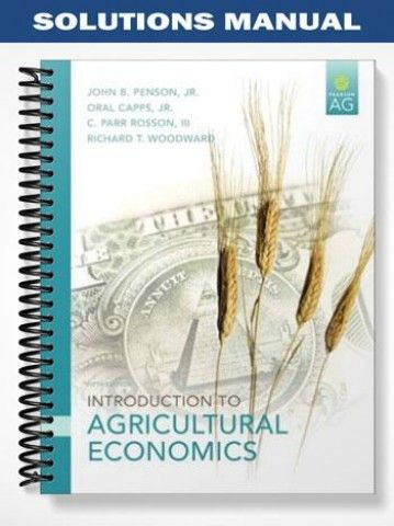 Solutions Manual For Introduction To Agricultural Economics 5th