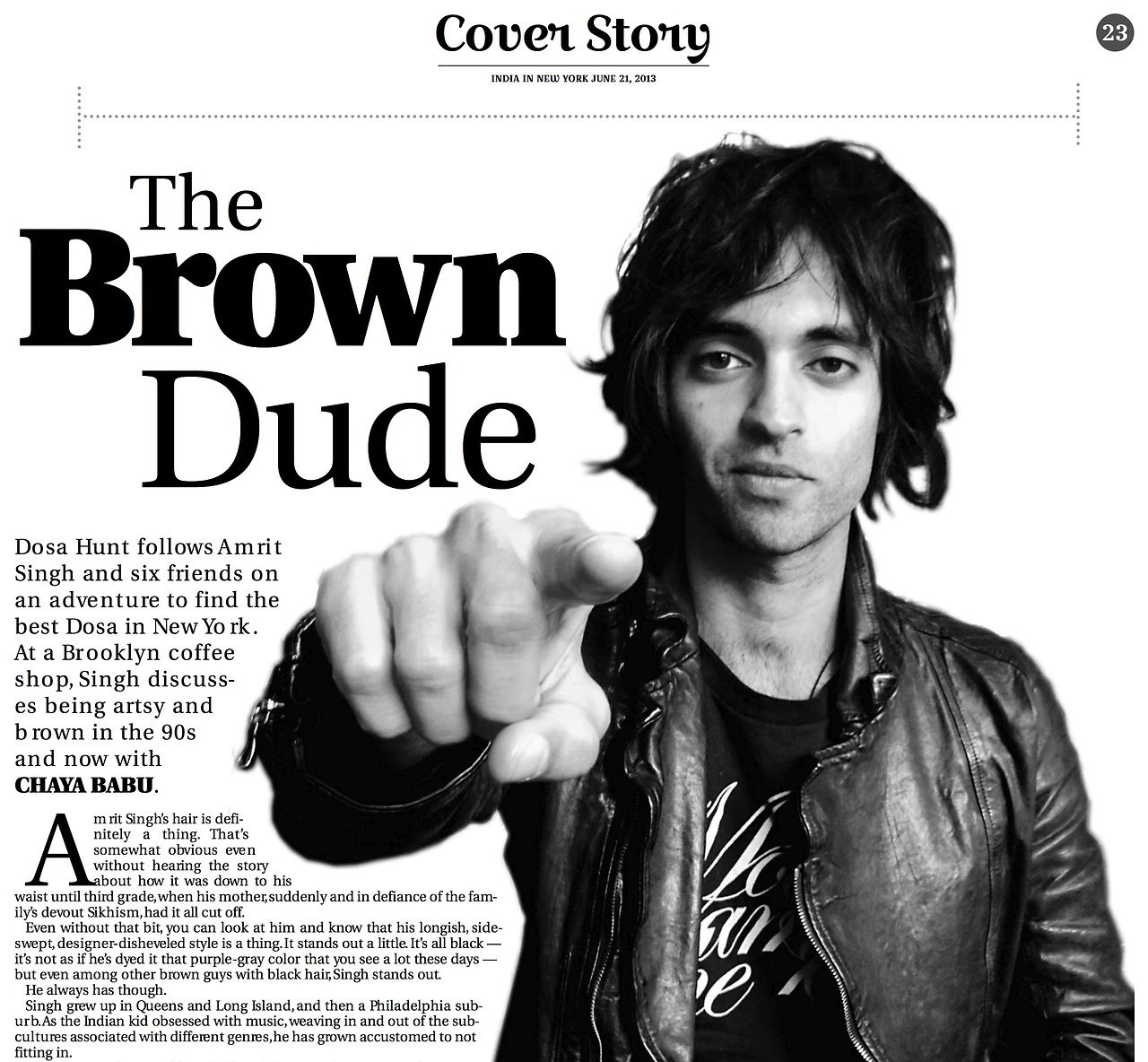 See my own story in The Huffington Post: With Dosa Hunt, Filmmaker Amrit Singh Emerges as Generational Voice http://jimluce.tumblr.com/post/53599700405/amrit-singh-india-abroad-dosa-hunt