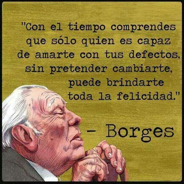Borges Love Pinterest Borges Citas Y Frases