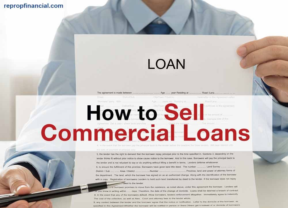 The post How to Sell Commercial Loans appeared first on Reprop Financial.