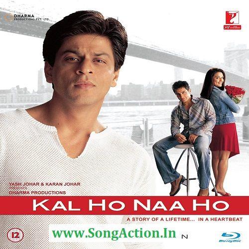 Listen Kalhonaaho Romantic Movie Songs Starring Jayabachchan Shahrukhkhan Saifalikhan Preityzinta Mp3 Kal Ho Na Ho Srk Movies Rent Movies