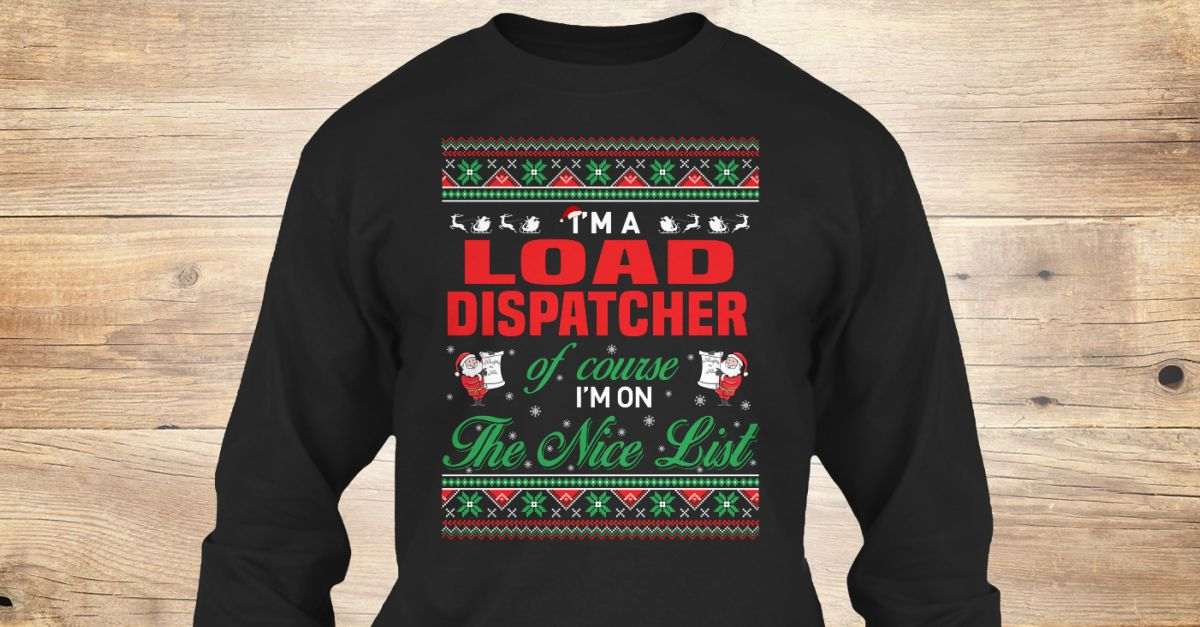 If You Proud Your Job, This Shirt Makes A Great Gift For You And Your Family.  Ugly Sweater  Load Dispatcher, Xmas  Load Dispatcher Shirts,  Load Dispatcher Xmas T Shirts,  Load Dispatcher Job Shirts,  Load Dispatcher Tees,  Load Dispatcher Hoodies,  Load Dispatcher Ugly Sweaters,  Load Dispatcher Long Sleeve,  Load Dispatcher Funny Shirts,  Load Dispatcher Mama,  Load Dispatcher Boyfriend,  Load Dispatcher Girl,  Load Dispatcher Guy,  Load Dispatcher Lovers,  Load Dispatcher Papa,  Load…