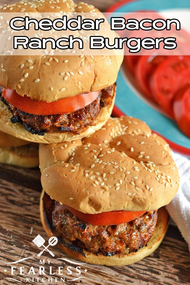 Cheddar Bacon Ranch Burgers from My Fearless Kitchen. Take your ...