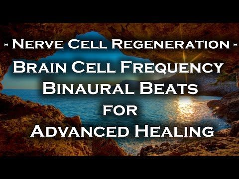 Brain Cell - Nerve Cell Regeneration - Binaural Beats with