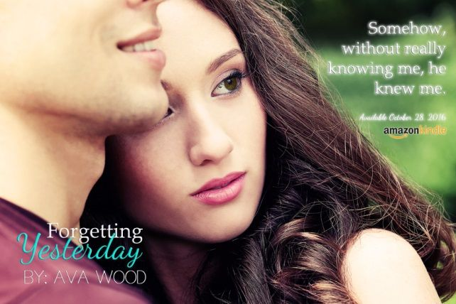 d7fb009c9813 Forgetting Yesterday by Ava Wood Genre  YA Romance Release Date  October  28th 2016 Summary from Goodreads  Missy Shaw thought she had her life  planned out ...