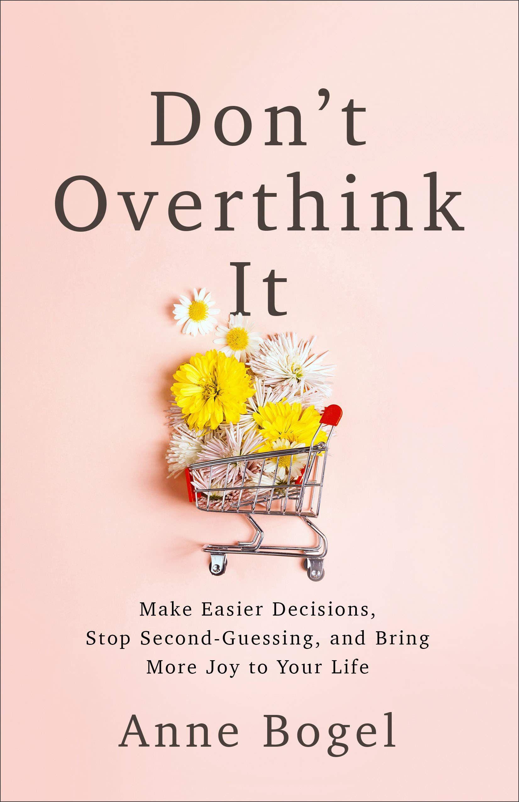 Pdf Epub Free Download Don T Overthink It Make Easier Decisions
