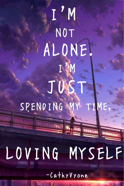 Im Not Alone Im Just Spending My Time Loving Myself Love