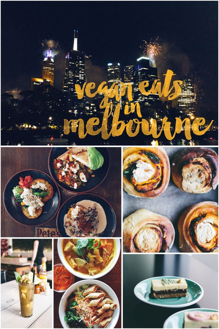 Vegan Eats In Melbourne Melbourne Is A Creative And Inspiring City With A Flourishing Vegan Scene At The Epicenter Of It A Vegan Eating Eat Vegan Restaurants