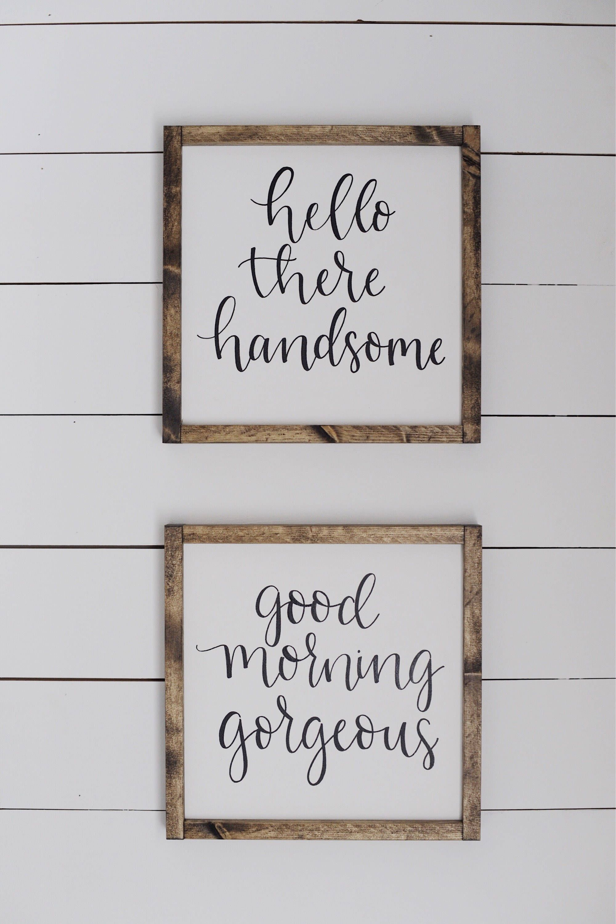 hello there handsome good morning gorgeous wood framed sign set in rh pinterest com