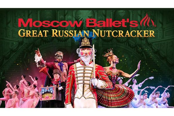 Moscow Ballet S Great Russian Nutcracker Downtown