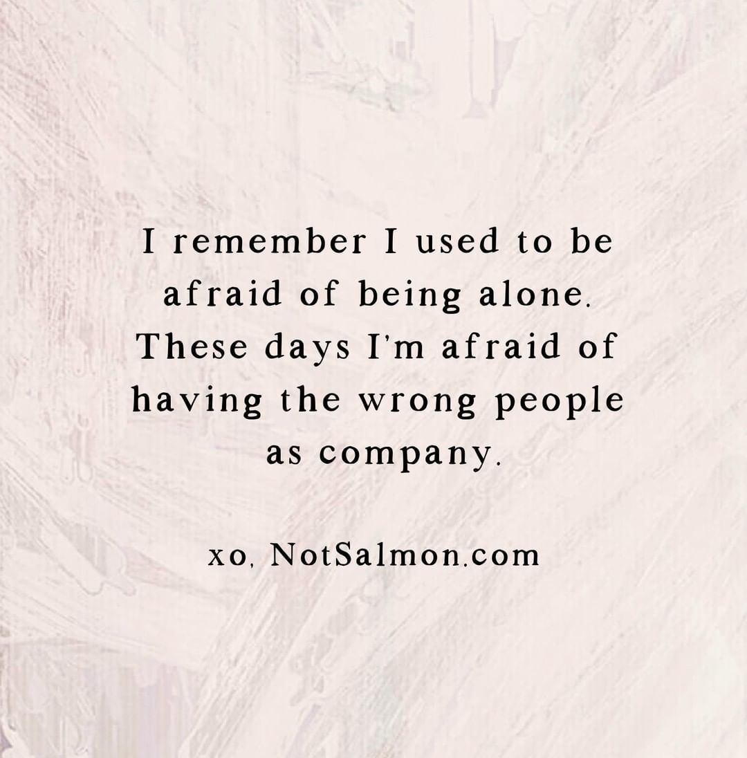 Karen Salmansohn On Instagram I Remember I Used To Be Afraid Of Being Alone These Days I M Inspirational Divorce Quotes Toxic People Quotes Divorce Quotes