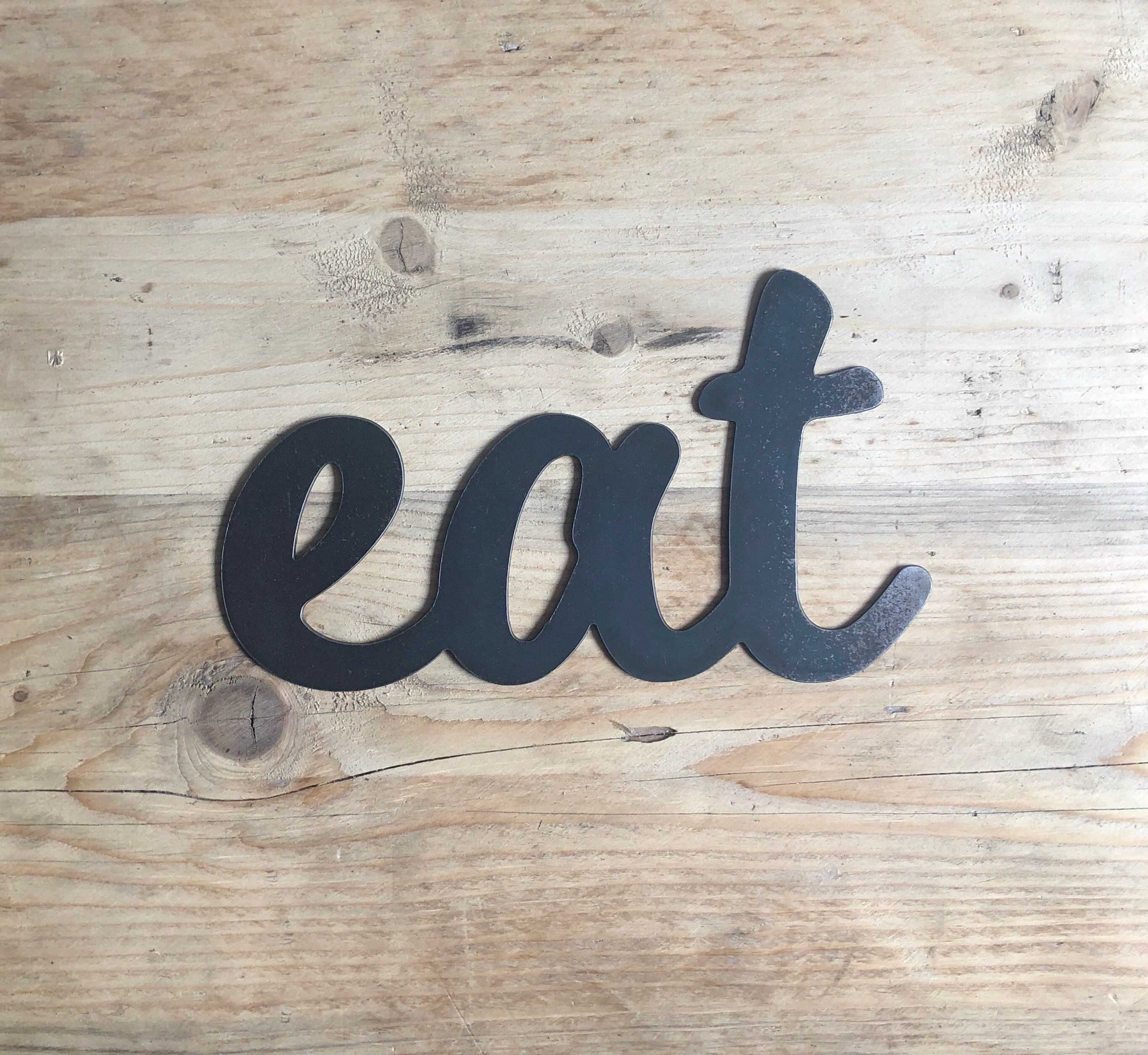 KITCHEN Steel rustic home decor EAT Metal Wall Art Word Quote Metal Sign Decor