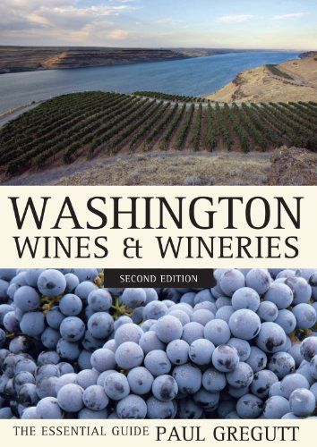 Washington Wines and Wineries The Essential Guide -- Read more at the image link.