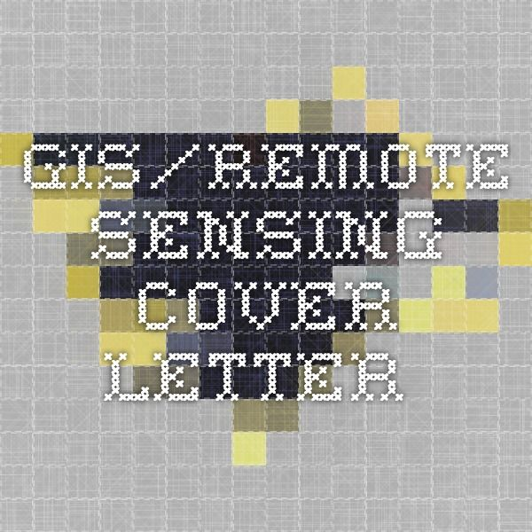 GIS/Remote Sensing Cover Letter | Career Aspirations ...