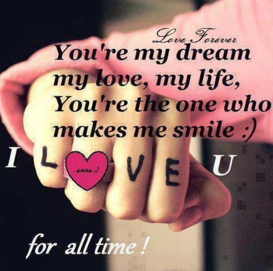 You Are My Dream My Love My Life You Are The Only One Who Can Makes Me Smile I Love You Romantic Quotes For Her Love Quotes For Her Romantic