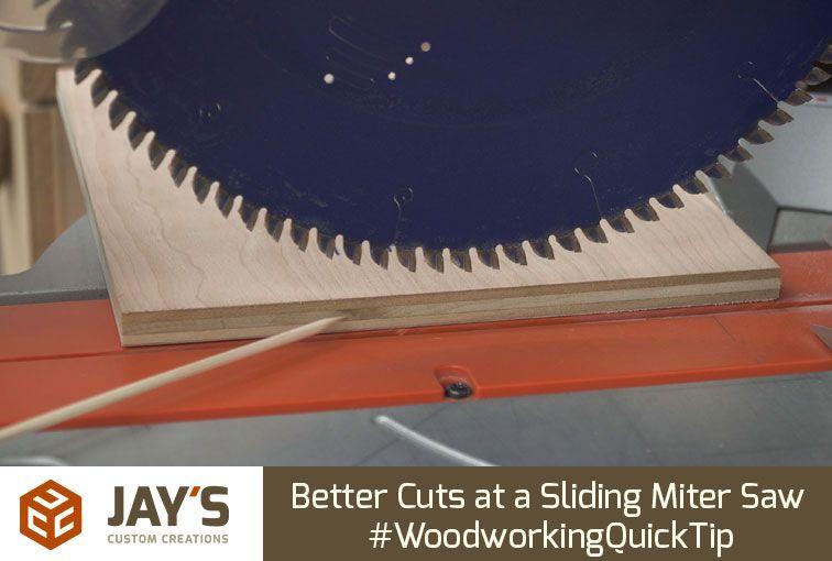 better cuts at a sliding miter saw jays custom creations in 2019 rh pinterest com