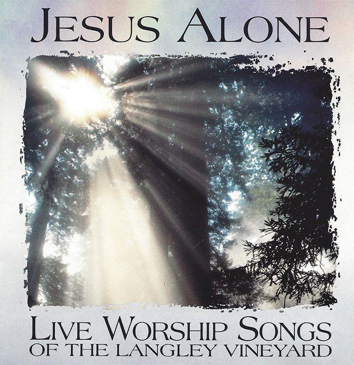 Live Worship Songs Of The Langley Vineyard Jesus Alone CD 1991 Brian Doerksen