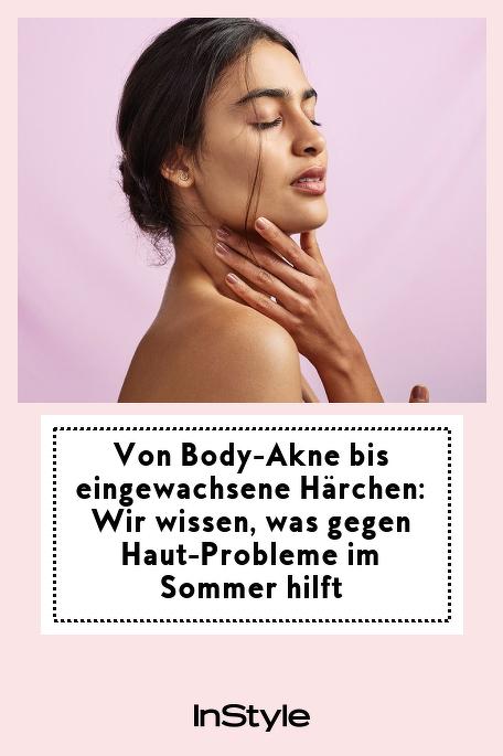 Von Body-Akne bis eingewachsene Härchen: Wir wissen, was gegen Haut-Probleme im Sommer hilft: Jeder kennt die typischen Hautprobleme im Sommer wie Körper-Pickel, eingewachsene Haare, Pigmentstörung und Co. Aber was hilft wirklich?