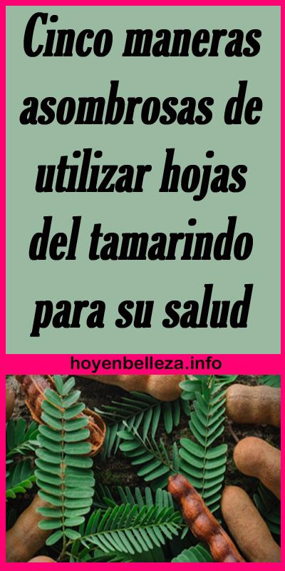 Las hojas de tamarindo sirve para adelgazar