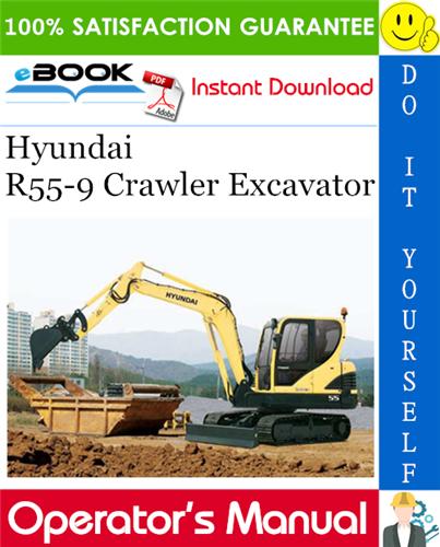 Hyundai R55 9 Crawler Excavator Operator S Manual Excavator Hyundai Repair Manuals