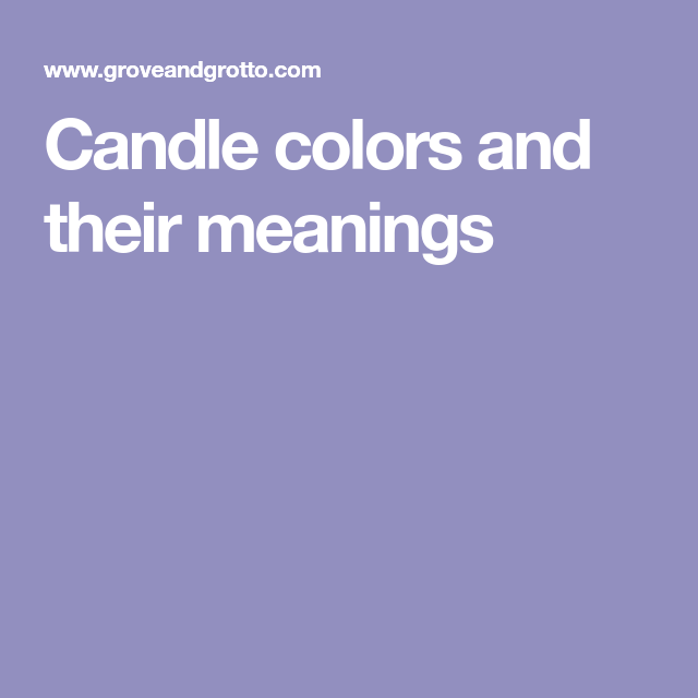 Candle colors and their meanings #candlecolormeanings