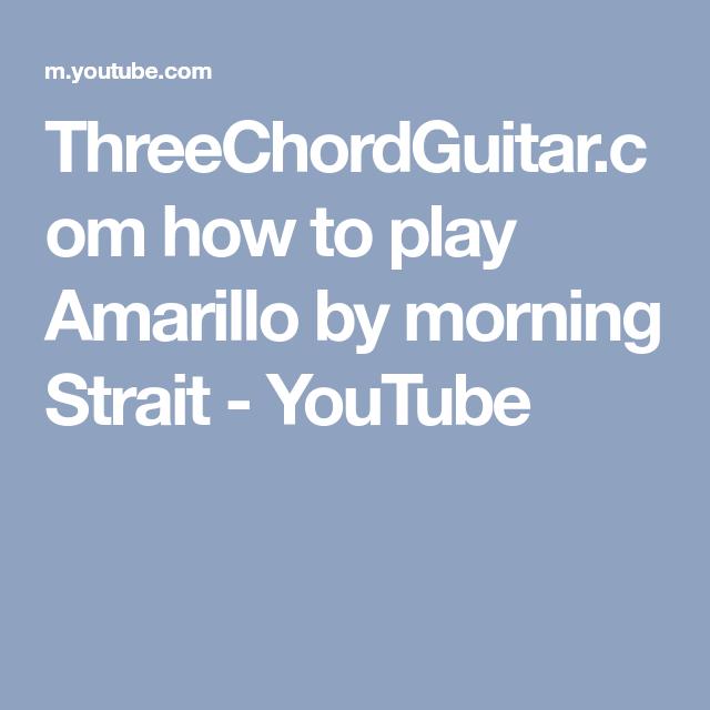ThreeChordGuitar.com how to play Amarillo by morning Strait ...