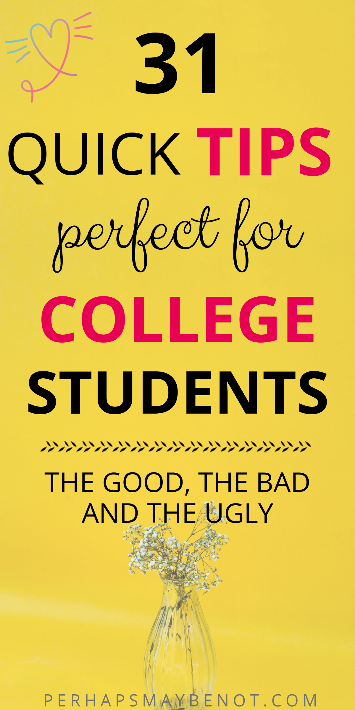 31 Quick College Tips From A College Student Here are 31 things I have learned since starting college two years ago. Oh college life, how I (dis)like you...hope everyone finds it relatable and has a nice day!