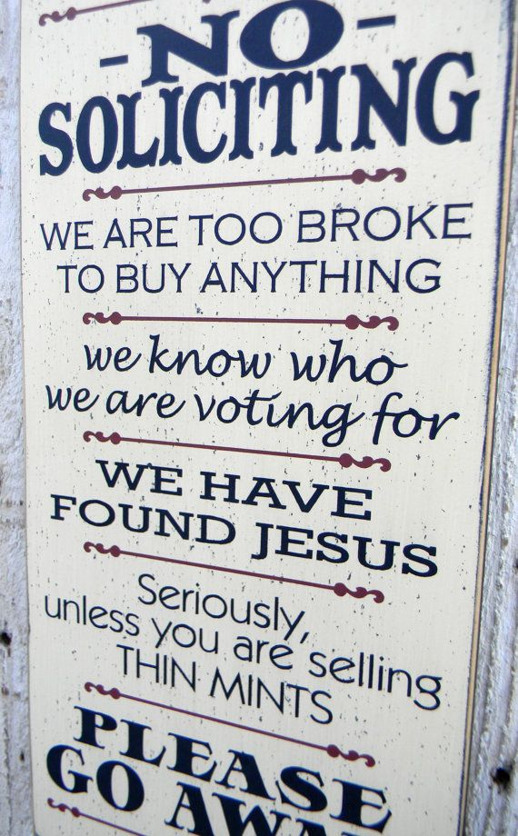no soliciting sign we are too broke to buy anything 9 x 18 front rh pinterest com