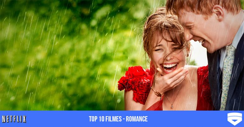 Top 10 Melhores Filmes De Romance Netflix 2018 Para O Dia Dos