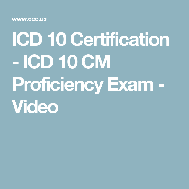 ICD 10 Certification - ICD 10 CM Proficiency Exam - Video | Coding ...