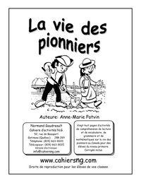La vie des pionniers — Vingt-huit pages d'activités de