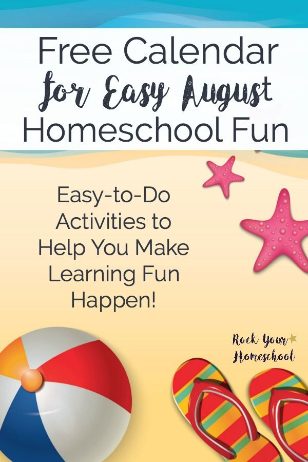 Get this free printable August Homeschool Fun calendar to help you